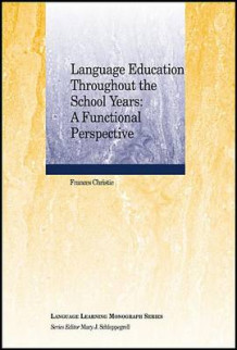 Language Education Throughout the School Years av Frances Christie (Heftet)