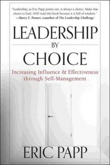 Leadership by Choice av Eric Papp (Innbundet)