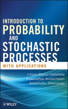Introduction to Probability and Stochastic Processes with Applications av Liliana Blanco Castaneda, Viswanathan Arunachalam og Selvamuthu Dharmaraja (Innbundet)
