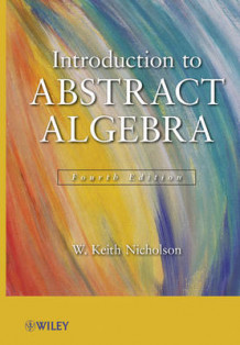 Introduction to Abstract Algebra av W. Keith Nicholson (Innbundet)