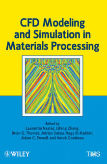 CFD Modeling and Simulation in Materials Processing (Innbundet)