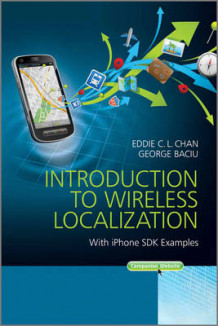 Introduction to Wireless Localization av Eddie C. L. Chan og George Baciu (Innbundet)