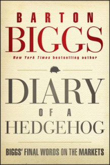 Diary of a Hedgehog av Barton Biggs (Innbundet)