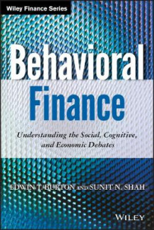 Behavioral Finance av Edwin T. Burton og Sunit Shah (Innbundet)
