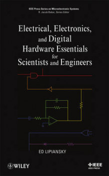 Electrical, Electronics, and Digital Hardware Essentials for Scientists and Engineers av Ed Lipiansky (Innbundet)