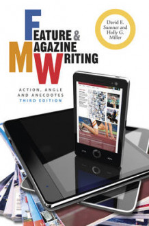 Feature and Magazine Writing av David E. Sumner og Holly G. Miller (Heftet)