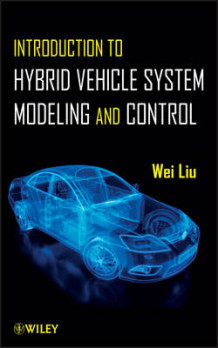 Introduction to Hybrid Vehicle System Modeling & Control av Wei Liu (Heftet)