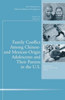Family Conflict Among Chinese- and Mexican-origin Adolescents and Their Parents in the U.S. (Heftet)