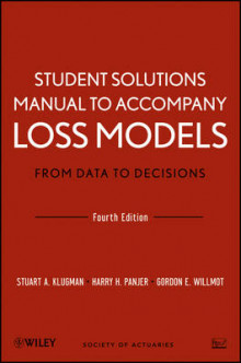 Student Solutions Manual to Accompany Loss Models: From Data to Decisions, Fourth Edition av Stuart A. Klugman, Harry H. Panjer og Gordon E. Willmot (Heftet)