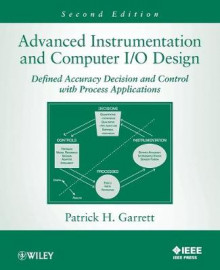Advanced Instrumentation and Computer I/O Design av Patrick H. Garrett (Heftet)