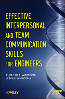 Effective Interpersonal and Team Communication Skills for Engineers av Clifford Whitcomb og Leslie E. Whitcomb (Heftet)