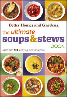 The Ultimate Soups and Stews Book av Better Homes & Gardens (Heftet)