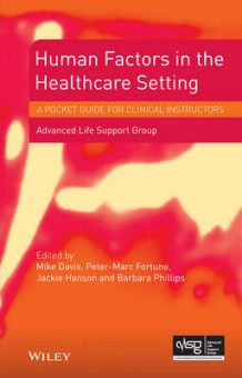 Human Factors in the Health Care Setting av Advanced Life Support Group (Heftet)