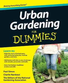 Urban Gardening For Dummies av The National Gardening Association, Paul Simon og Charlie Nardozzi (Heftet)
