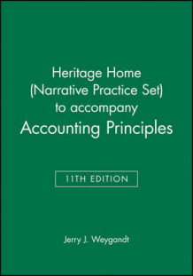 Heritage Home (Narrative Practice Set) to Accompany Accounting Principles av Jerry J. Weygandt (Heftet)