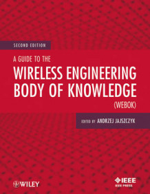 A Guide to the Wireless Engineering Body of Knowledge (WEBOK) (Heftet)