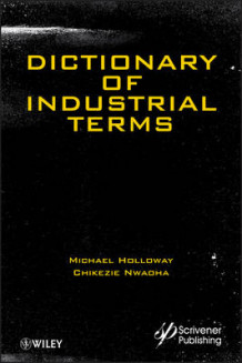 Dictionary of Industrial Terms av Michael D. Holloway og Chikezie Nwaoha (Innbundet)