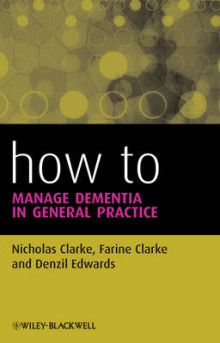 How to Manage Dementia in General Practice av Nicholas Clarke, Farine Clarke og Denzil Edwards (Heftet)