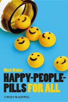 Happy-People-Pills for All av Mark Walker (Innbundet)