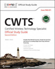 CWTS: Certified Wireless Technology Specialist Official Study Guide av Robert J. Bartz (Heftet)