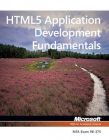 Exam 98-375 HTML5 Application Development Fundamentals av Microsoft Official Academic Course (Heftet)