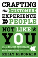 Crafting the Customer Experience For People Not Like You av Kelly McDonald (Innbundet)