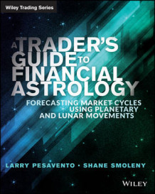 A Trader's Guide to Financial Astrology av Larry Pasavento og Shane Smoleny (Heftet)