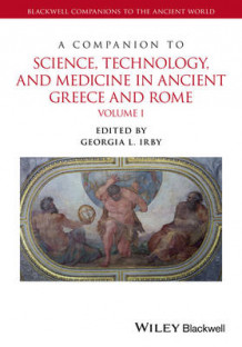 Companion to Science, Technology, and Medicine in Ancient Greece and Rome (Innbundet)