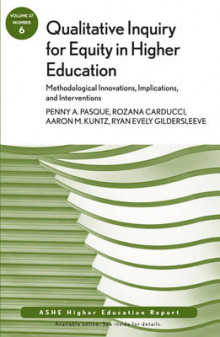 Qualitative Inquiry for Equity in Higher Education: Methodological Innovations, Implications, and Interventions av Penny A. Pasque, Rozana Carducci, Aaron M. Kuntz og Ryan Gildersleeve (Heftet)