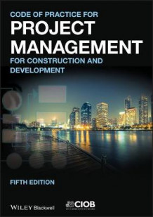 Code of Practice for Project Management for Construction and Development av Chartered Institute of Building (Heftet)