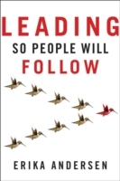 Leading So People Will Follow av Erika Andersen (Innbundet)
