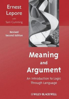 Meaning and Argument av Ernest LePore og Sam Cumming (Heftet)