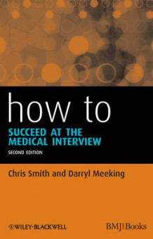 How to Succeed at the Medical Interview 2E av Chris Smith og Darryl Meeking (Heftet)