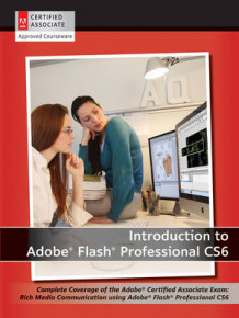 Introduction to Adobe Flash Professional CS6 with ACA Certification av AGI Creative Team (Heftet)