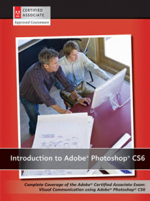 Introduction to Adobe Photoshop CS6 with ACA Certification av AGI Creative Team (Heftet)