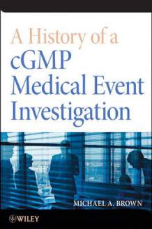 A History of a CGMP Medical Event Investigation av Michael A. Brown (Heftet)