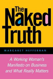 The Naked Truth av Margaret A. Heffernan (Heftet)
