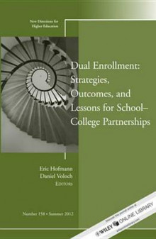 Dual Enrollment: Strategies, Outcomes, and Lessons for School-College Partnerships av Higher Education (HE) (Heftet)