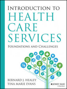 Introduction to Health Care Services: Foundations and Challenges av Healey og Tina Marie Evans (Heftet)