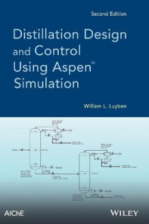 Distillation Design and Control Using Aspen Simulation av William L. Luyben (Innbundet)