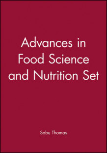 Advances in Food Science and Nutrition Set (Innbundet)