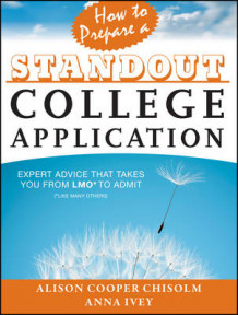 How to Prepare a Standout College Application av Anna Ivey og Alison Cooper Chisolm (Heftet)