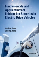 Fundamentals and Application of Lithium-Ion Batteries in Electric Drive Vehicles av Jiuchun Jiang og Caiping Zhang (Innbundet)