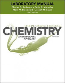 Laboratory Experiments to Accompany General, Organic and Biological Chemistry av Charles Anderson, David B. Macaulay, Molly M. Bloomfield og Joseph M. Bauer (Heftet)