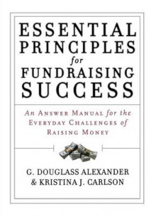 Essential Principles for Fundraising Success av G. Douglass Alexander og Kristina J. Carlson (Heftet)