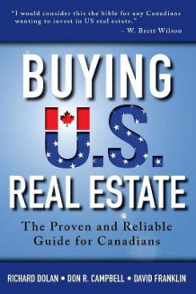 Buying US Real Estate av Richard Dolan, Don R. Campbell og David Franklin (Heftet)