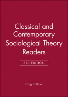 Classical and Contemporary Sociological Theory Readers (Heftet)