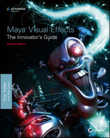 Maya Visual Effects the Innovator's Guide av Eric Keller (Heftet)