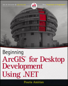 Beginning ArcGIS for Desktop Development Using .NET av Pouria Amirian (Heftet)