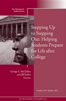 Stepping Up to Stepping Out: Helping Students Prepare for Life After College Summer 2012 av Student Services (SS) (Heftet)